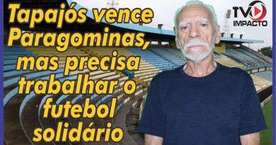 Vídeo – Tapajós vence Paragominas, mas precisa trabalhar o futebol solidário